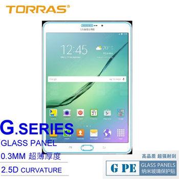 【TORRAS】Samsung Galaxy Tab S2 T710 (8吋) 鋼化玻璃貼 G PE 系列 9H硬度 2.5D導角 加送面條線