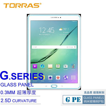 【TORRAS】Samsung Galaxy Tab S2 T810 (9.7吋) 鋼化玻璃貼 G PE 系列 9H硬度 2.5D導角 加送面條線