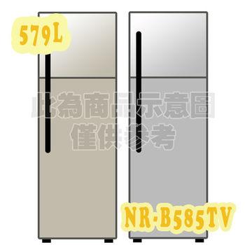 ★贈好禮★『Panasonic』☆國際牌579L變頻雙門冰箱NR-B585TV