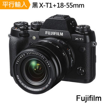 【64G+副電等全配】FUJIFILM X-T1 +XF18-55mm 變焦鏡組 (中文平輸)