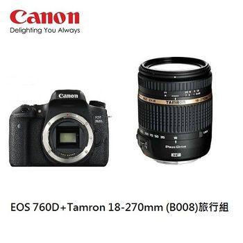 [32G+電池組] Canon  EOS 760D 單機身+Tamron 18-270mm (B008) (公司貨)