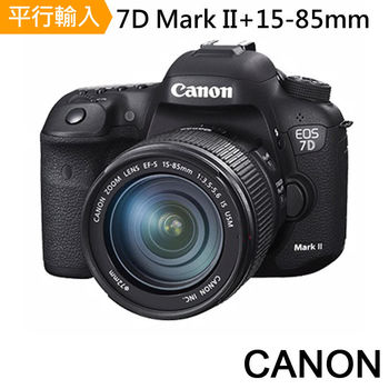 【64G+副電】 Canon EOS 7D Mark  II +15-85mm*(平輸中文)