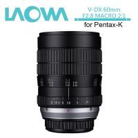 老蛙 LAOWA 60mm F2.8 MACRO 2:1(公司貨)For Pentax K