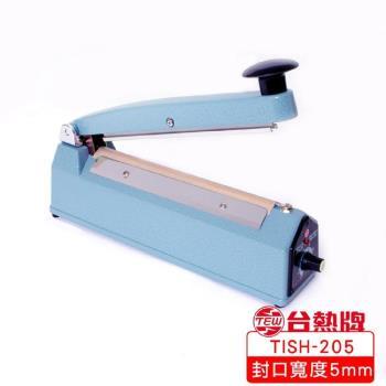 TEW台熱牌  壓瞬熱式封口機-20公分 TISH-205 ( 110V )