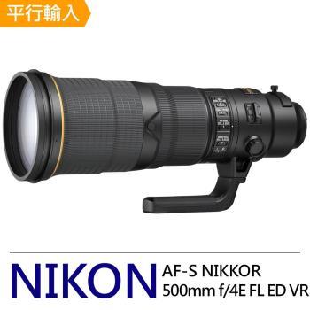 NIKON AF-S NIKKOR 500mm f/4E FL ED VR 遠攝及超遠攝定焦鏡頭*(平行輸入)-送強力大吹球清潔組+專用拭鏡筆
