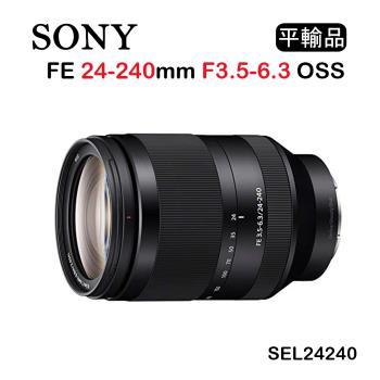 SONY FE 24-240mm F3.5-6.3 OSS (平行輸入) 送 UV保護鏡 + 大吹球清潔組