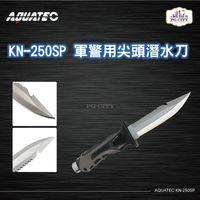 AQUATEC KN-250SP Tiger猛虎系列 軍警用尖頭潛水刀 SUS304 25CM ( PG CITY )